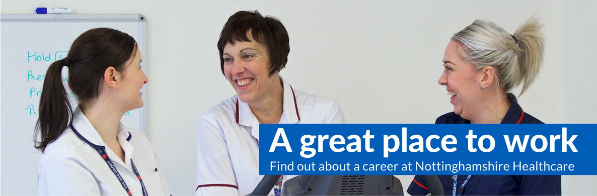 Three physiotherapists smiling. Caption: A great place to work. Find out about careers at Nottinghamshire Healthcare